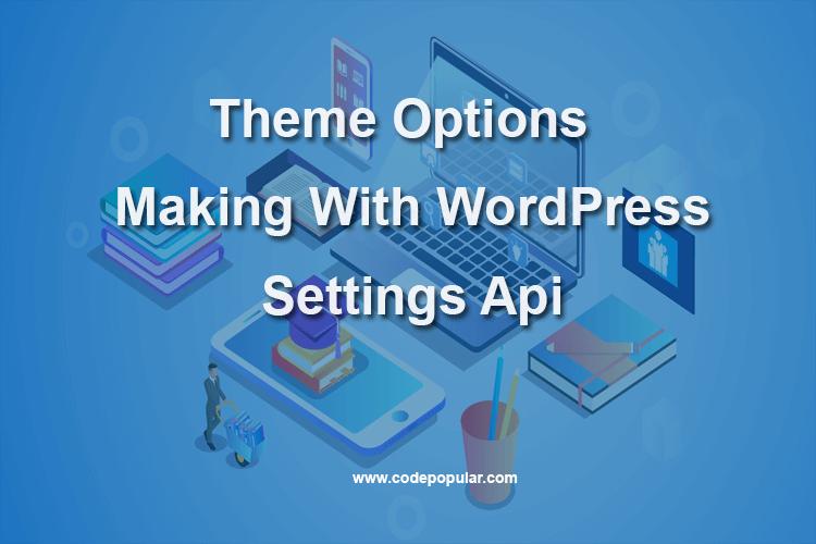 Make WordPress Theme Option Page Using Settings Api